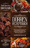 Dörren Rezeptbuch: Dörrautomat und Backofen Rezepte mit Temp....